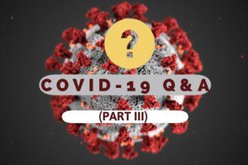 Coronavirus Q&A (Part III)